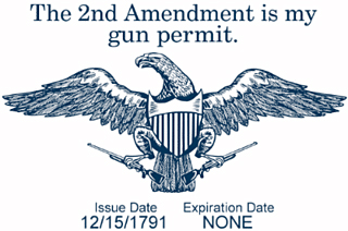 The 2nd Amendment is my gun permit.