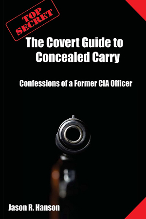 The Covert Guide to Concealed Carry