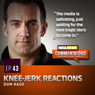 NRA Knee-Jerk Reactions with Dom Raso