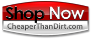 Click Here to Start Shopping Online at Cheaper Than Dirt!